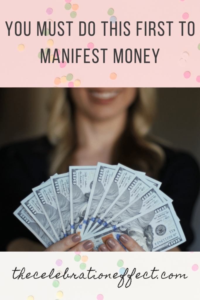 You Must Do This First To Manifest Money