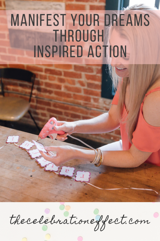 Manifest Your Dreams Through Inspired Action